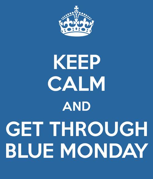 Keep-calm-and-get-through-blue-monday-3